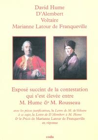 Exposé succinct de la contestation qui s'est élevée entre M. Hume & M. Rousseau : avec les pièces justificatives, la Lettre de M. de Voltaire à ce sujet, la Lettre de D'Alembert à M. Hume & le Précis de Marianne Latour de Franqueville en réponse