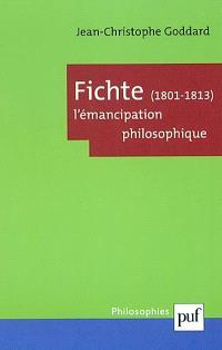 Fichte (1801-1813) : l'émancipation philosophique