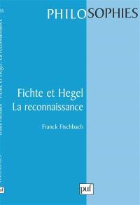 Fichte et Hegel, la reconnaissance