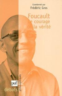 Foucault, le courage de la vérité