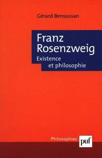 Franz Rosenzweig, existence et philosophie