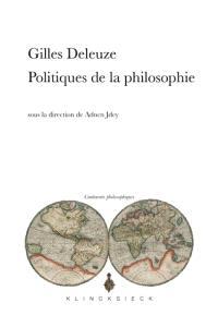 Gilles Deleuze : politiques de la philosophie
