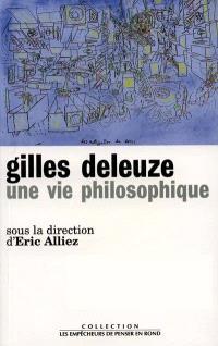 Gilles Deleuze : une vie philosophique : Rencontres internationales, Rio de Janeiro-Sao Paulo, 10-14 juin 1996