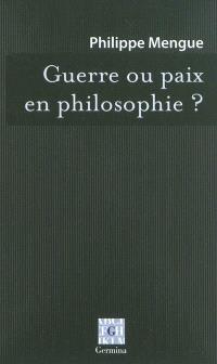 Guerre ou paix en philosophie ?