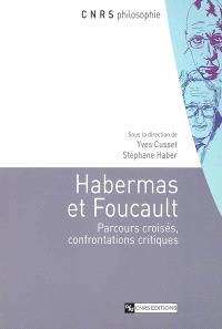 Habermas et Foucault : parcours croisés, confrontations critiques