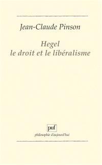 Hegel, le droit et le libéralisme