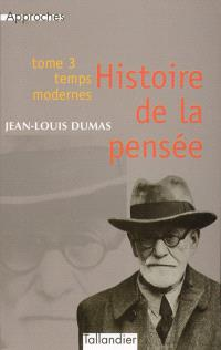 Histoire de la pensée. Volume 3, Temps modernes