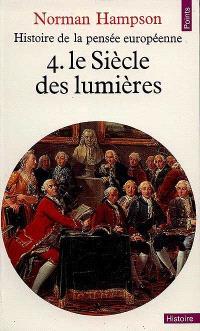 Histoire de la pensée européenne. Volume 4, Le Siècle des lumières