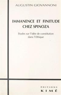 Immanence et finitude chez Spinoza : études sur l'idée de constitution dans l'Ethique
