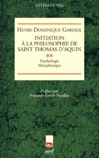 Initiation à la philosophie de saint Thomas d'Aquin. Volume 2, Psychologie, métaphysique