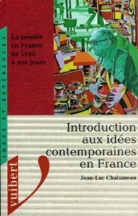 Introduction aux idées contemporaines en France : la pensée en France de 1945 à nos jours