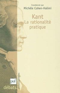 Kant, la rationalité pratique