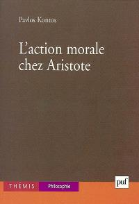 L'action morale chez Aristote : une lecture phénoménologique et ses adversaires actuels