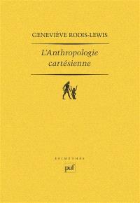 L'Anthropologie cartésienne