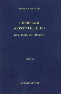 L'héritage aristotélicien : textes inédits de l'Antiquité