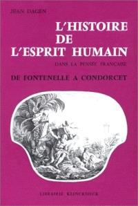 L'Histoire de l'esprit humain dans la pensée française de Fontenelle à Condorcet