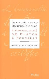 L'homosexualité de Platon à Foucault : anthologie critique