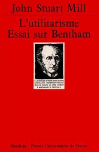 L'utilitarisme : essai sur Bentham