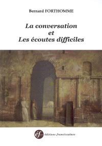 La conversation et les écoutes difficiles