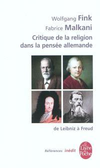 La critique de la religion dans la pensée allemande : de Leibniz à Freud