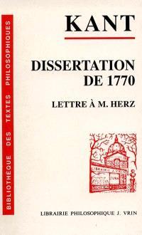 La dissertation de 1770; Suivi de Lettre à Marcus Herz