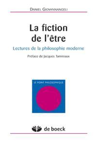 La Fiction de l'être : lectures de la philosophie moderne