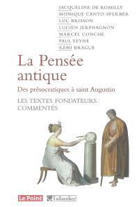 La pensée antique : des présocratiques à saint Augustin : les textes fondateurs commentés