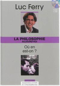La philosophie aujourd'hui : où en est-on ?