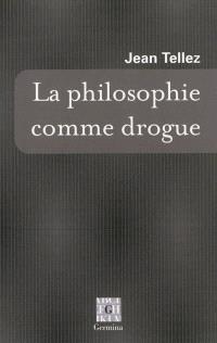 La philosophie comme drogue
