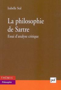 La philosophie de Sartre : essai d'analyse critique