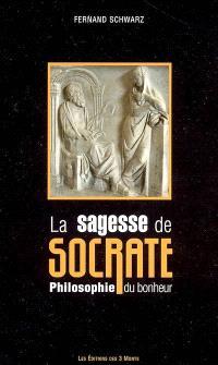 La sagesse de Socrate : philosophie du bonheur