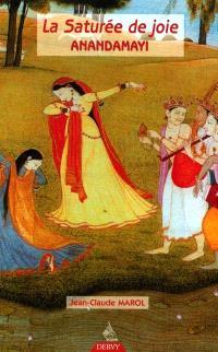 La saturée de joie : Anandamayi
