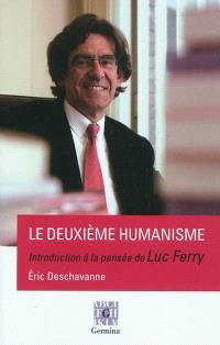 Le deuxième humanisme : introduction à la pensée de Luc Ferry