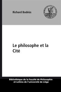 Le Philosophe et la cité : recherche sur les rapports entre morale et politique dans la pensée d'Aristote