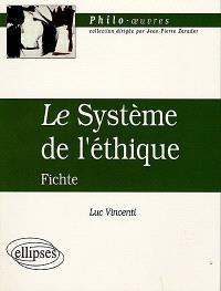 Le système de l'éthique, Fichte