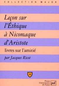 Leçon sur L'Ethique à Nicomaque d'Aristote : Livres sur l'amitié
