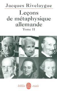 Leçons de métaphysique allemande. Volume 2, Kant, Heidegger, Habermas