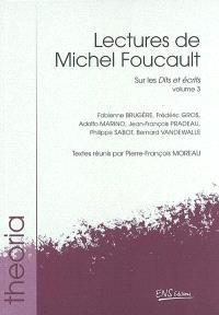 Lectures de Michel Foucault. Volume 3, Sur les Dits et écrits