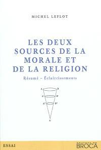 Les deux sources de la morale et de la religion : résumé-éclaircissement
