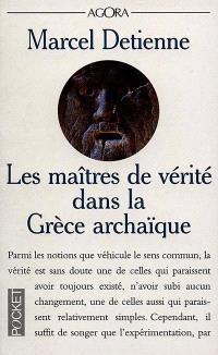 Les maîtres de vérité dans la Grèce antique