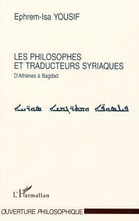 Les philosophes et traducteurs syriaques : d'Athènes à Bagdad