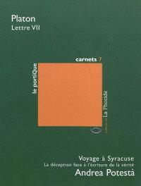 Lettre VII : extraits. Voyage à Syracuse : la déception face à l'écriture de la vérité