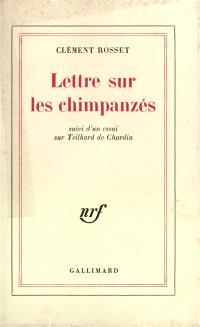 Lettres sur les chimpanzés; Suivi de Essai sur Teilhard de Chardin