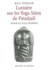 Lumière sur les yoga sutra de Patanjali : Patanjala yoga pradipika