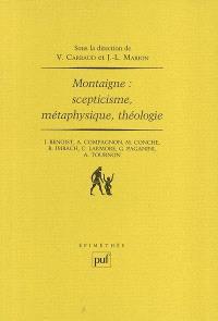 Montaigne, scepticisme, métaphysique, théologie