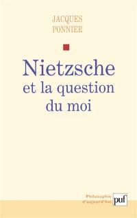 Nietzsche et la question du moi