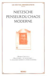 Nietzsche, penseur du chaos moderne