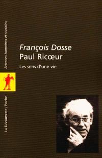 Paul Ricoeur, les sens d'une vie