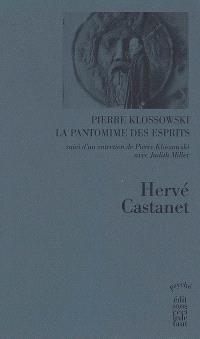 Pierre Klossowski : la pantomine des esprits. Suivi de Entretien de Pierre Klossowski avec Judith Miller