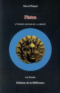 Platon : l'éternel retour de la liberté